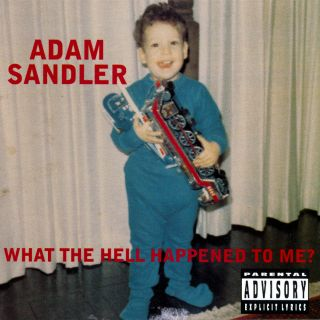 Sandler What the hell