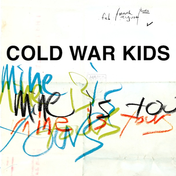 cold-war-kids-mine-is-yours