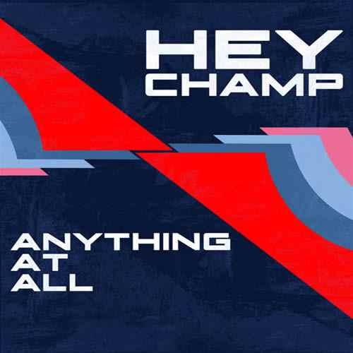 Hey Champ - anythingatall