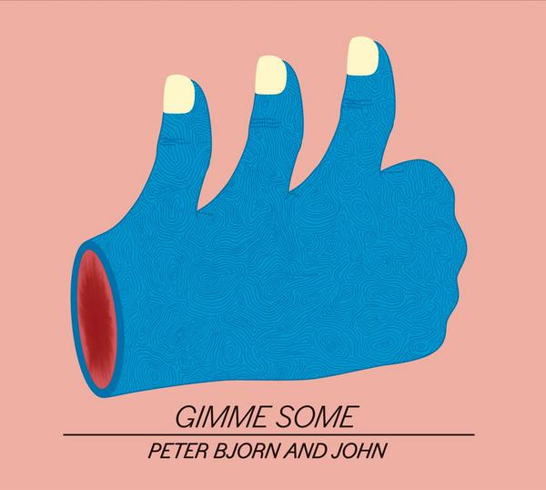 Peter Bjorn John - Gimme Some