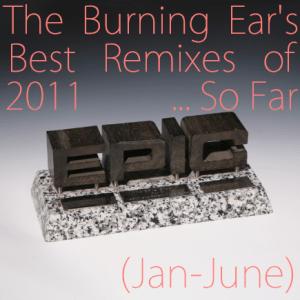 [PLAYLIST] The Best REMIXES of 2011 – Part 1 (Jan-June)