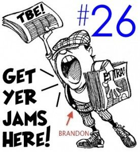 Brandon's TBE Digest 26 [8.10.2011] New Jams, Remixes, & Covers!