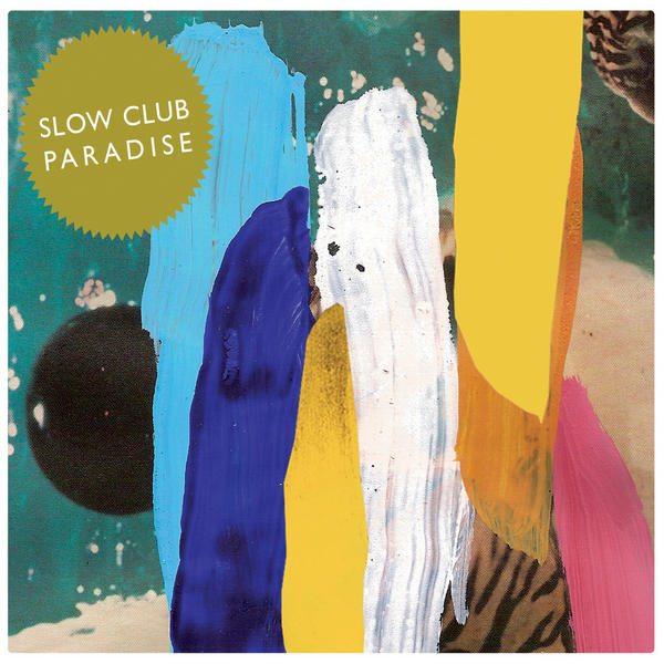 Slow Club - Paradise