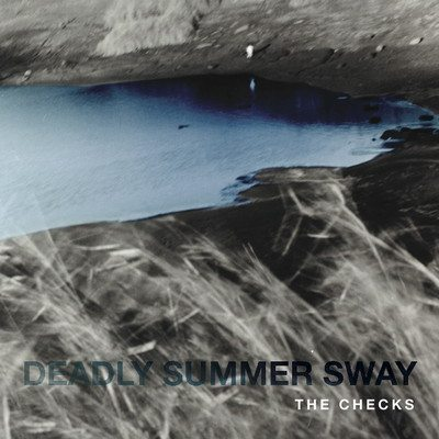 The Checks Deadly - Smmer Sway