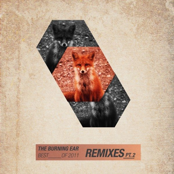 The Best REMIXES of 2011 – Pt. 2 (July-Dec)