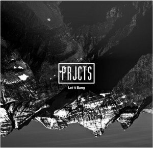 [MP3] PRJCTS – Let It Bang!