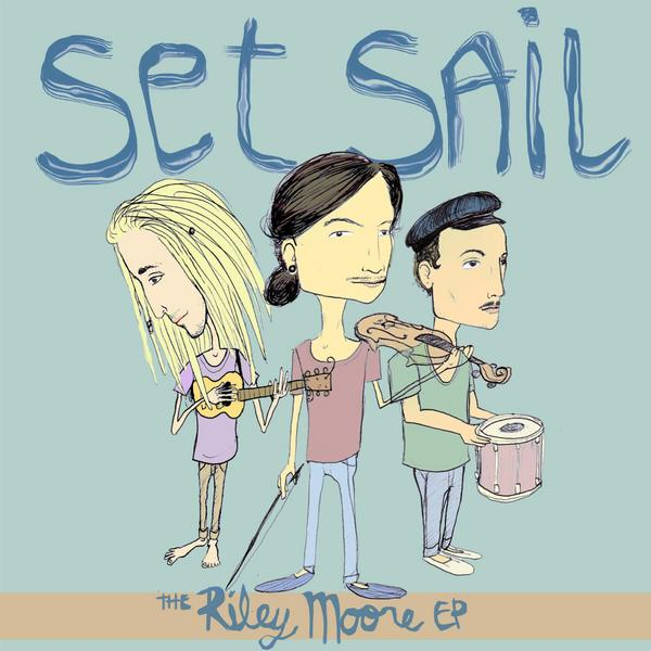 Set Sail - The Riley Moore EP