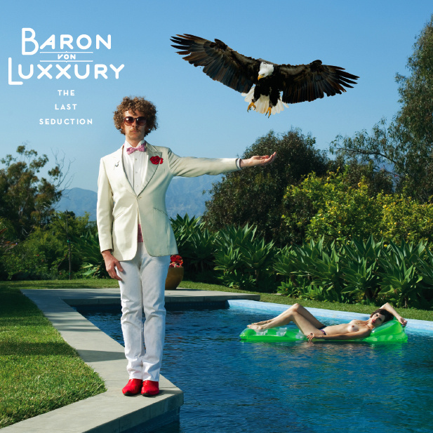 Baron Von Luxxury - The Last Seduction