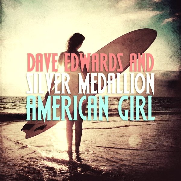 Dave Edwards & Silver Medallion - American Girl