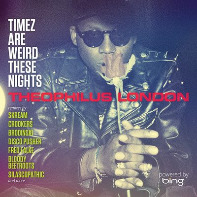 Theophilus London - Timez Are Weird These Nights
