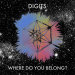 [EP] Digits &#8211; WHERE DO YOU BELONG? (w/ &#8220;Looking For The Cure&#8221;)