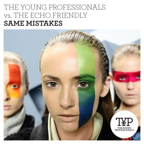 The Echo Friendly - Same Mistakes (The Young Professionals remix)