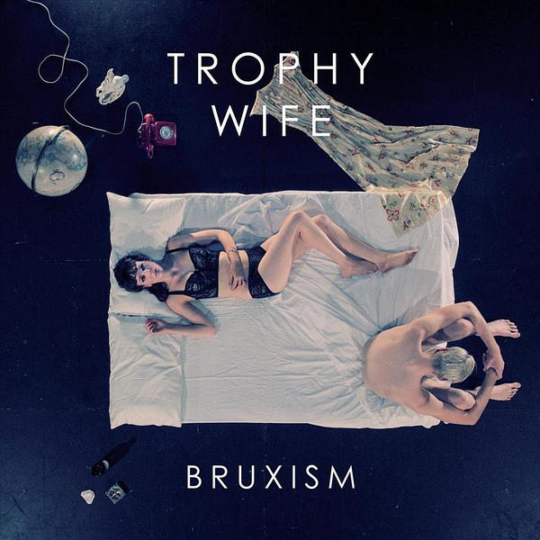 Trophy Wife - Bruxism