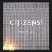 [LP / REMIX] Citizens! &#8211; HERE WE ARE [w/ &quot;She Said&quot; &amp; &quot;True Romance&quot; (Gildas remix)]