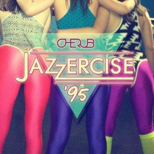 Cherub - Jazzercise 95