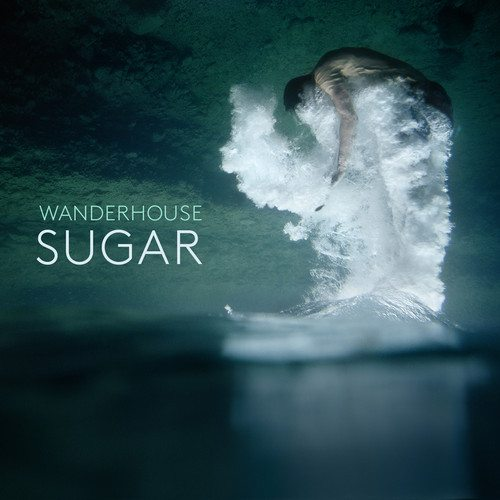 Wanderhouse - Sugar