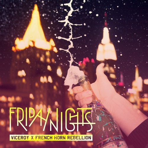 Viceroy and French Horn Rebellion - Friday Nights