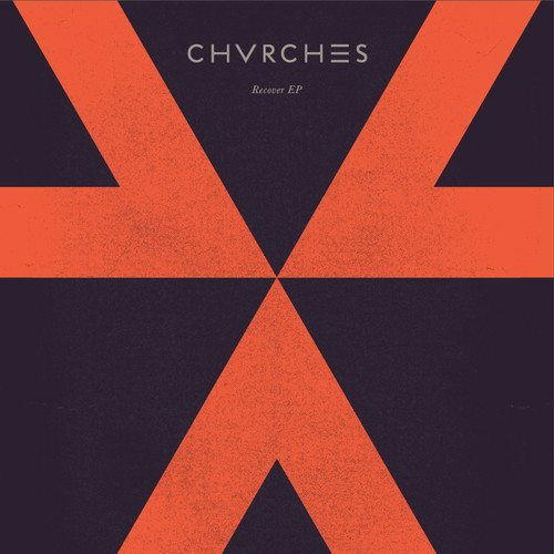 CHVRCHES -Recover