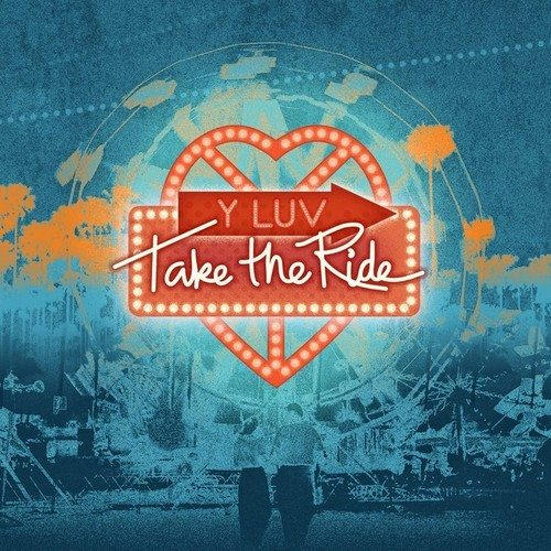 Y Luv - TAKE THE RIDE