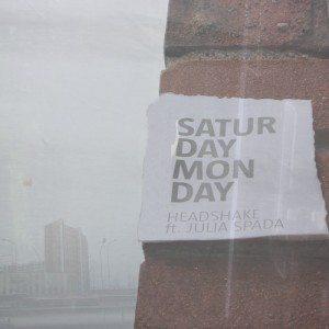 Saturday, Monday - Headshake