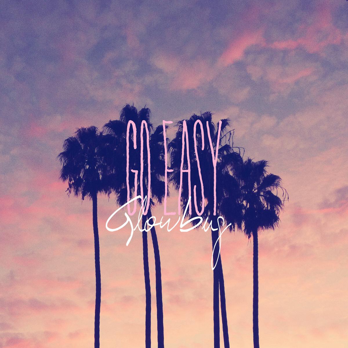 Glowbug - Go Easy