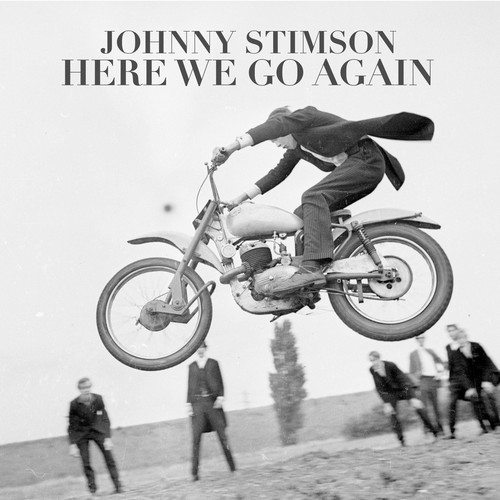 Johnny Stimston - Here We Go Again