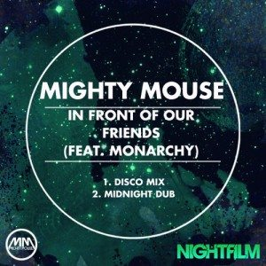 Mighty Mouse - In Front Of Our Friends (feat. Monarchy)
