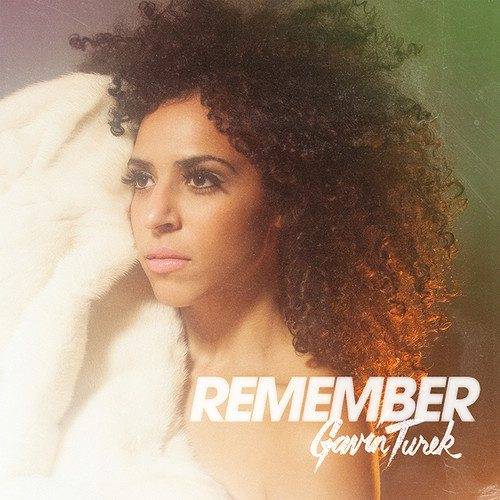 Gavin Turek - REMEMBER
