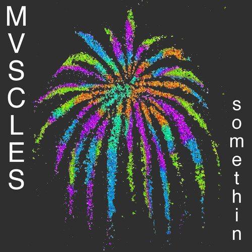 MVSCLES - Somethin