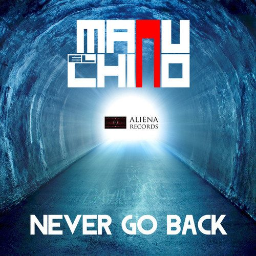 Manu El Chino - Never Go Back