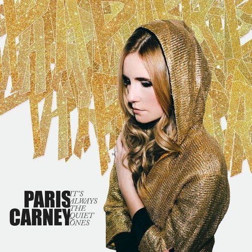 Paris Carney - It's Always The Quiet Ones