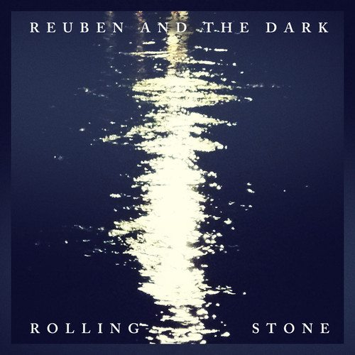 Reuben And The Dark - Rolling Stone