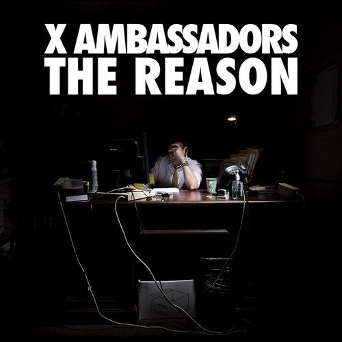 X Ambassadors - THE REASON