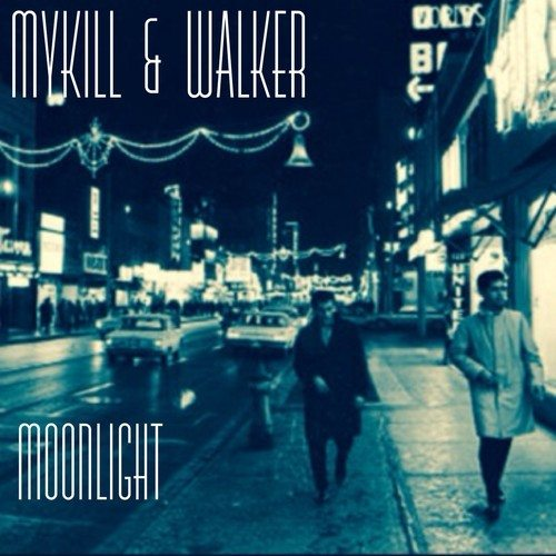 MyKill and Walker - Moonlight