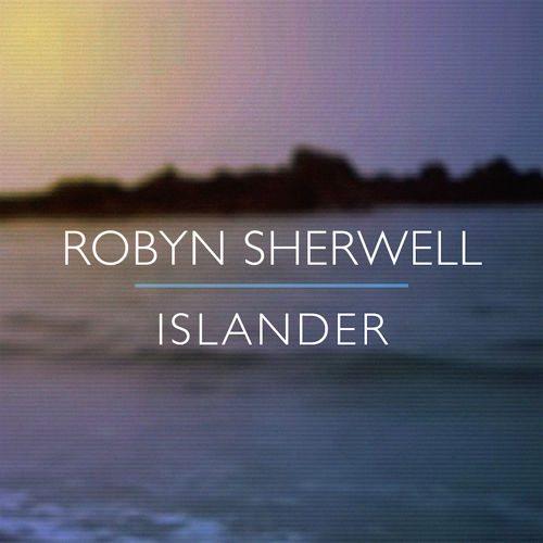 Robyn Sherwell - Islander (Dan Villalobos Remix)