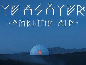 Yeasayer - Ambling Alp