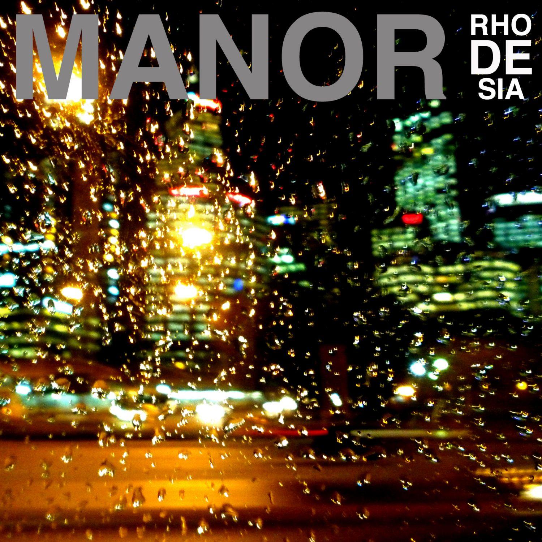 "MP3] Manor – ""Rhodesia"" – The Burning Ear"