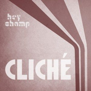 Hey Champ - Cliche