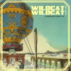 Wildcat! Wildcat! - Please and Thank You