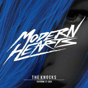 The Knocks - Modern Hearts ft. St. Lucia