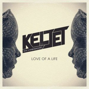 Keljet - Love Of A Life ft X Ambassadors