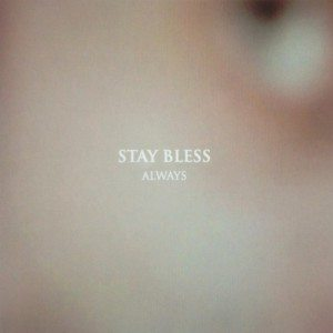 Stay Bless - Always