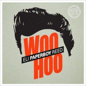 Eli Paperboy Reed - WooHoo