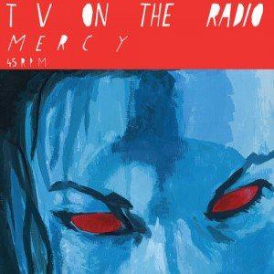 TV On The Radio - Mercy