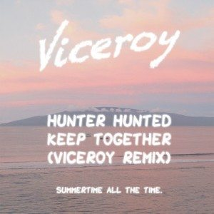 Hunter Hunted - Keep Together (Viceroy Remix)