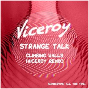 Strange Talk - Climbing Walls (Viceroy Remix)