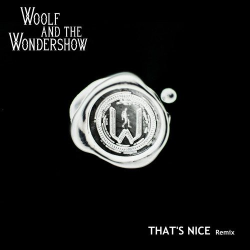 Woolf And The Wondershow - Cloaked (That's Nice Remix)