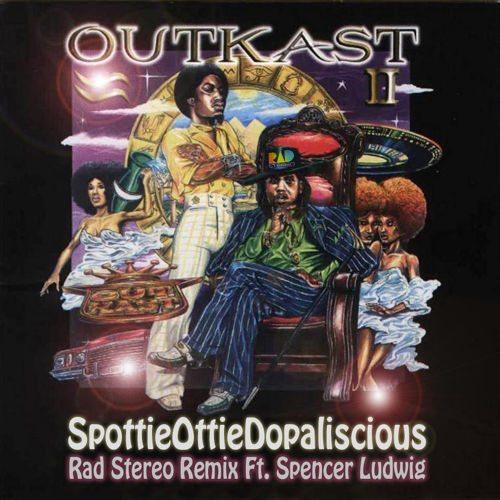 OutKast - SpottieOttieDopaliscious (Rad Stereo Remix Ft. Spencer Ludwig)