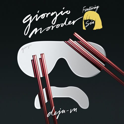 Giorgio Moroder - Déjà Vu (feat. Sia)