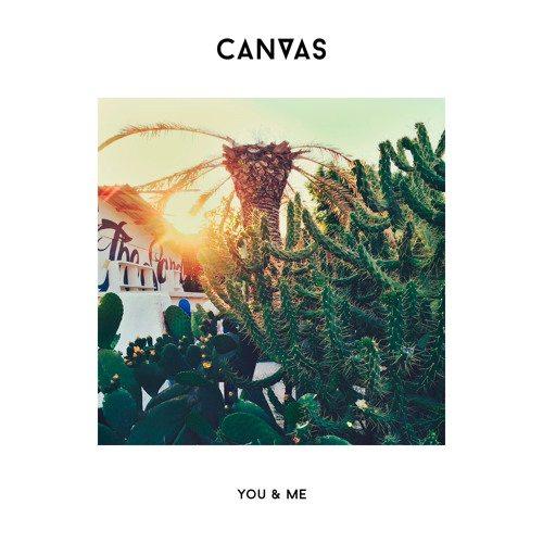 CANVAS - You & Me